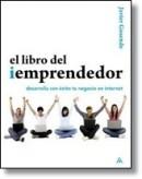 El Libro del Iemprendedor:Desarrolla con exito tu negocio en internet