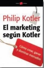 El Marketing según según Kotler: como crear, ganar y dominar mercados